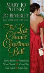 The Last Chance Christmas Ball - Mary Jo Putney, Jo Beverley, Joanna Bourne