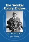 Wankel Rotary Engine: A History - John B. Hege