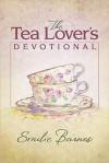 The Tea Lover's Devotional - Emilie Barnes