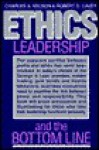 Ethics, Leadership, and the Bottom Line: An Executive Reader - Charles Nelson, Robert Cavey