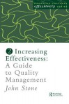 Increasing Effectiveness: A Guide to Quality Management - MR John Stone, John Stone