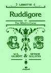 Ruddigore: (Libretto) - William S. Gilbert, Arthur Sullivan