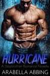 Hurricane (A Stepbrother Romance Novella) Kindle Edition - Arabella Abbing