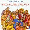 Przyjaciele Jezusa - Benedykt XVI