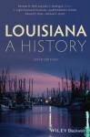 Louisiana: A History - Bennett H Wall, John C Rodrigue, Light Townsend Cummins, Judith Kelleher Schafer