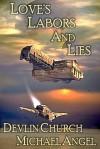 Love's Labors and Lies - Devlin Church, Michael Angel