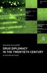 Drug Diplomacy in the Twentieth Century - Will McAllister, McAllister