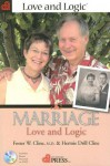 Marriage: Love and Logic - Foster W. Cline