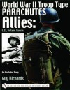 World War II Troop Type Parachutes: Allies: U.S., Britain, Russia an Illustrated Study - Guy Richards