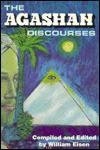 The Agashan Discourses - William Eisen