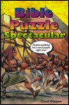 Bible Puzzle Spectacular - Carol Greene