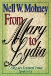 From Mary to Lydia - Nell Mohney