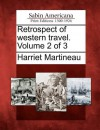 Retrospect of Western Travel. Volume 2 of 3 - Harriet Martineau