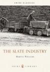 The Slate Industry - Merfyn Williams