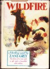 WILDFIRE, PHOTOPLAY NOVEL WHEN ROMANCE RIDES - Zane Grey, Frank Tenney Johnson