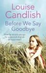 Before We Say Goodbye - Louise Candlish