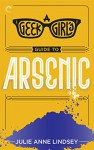 A Geek Girl's Guide to Arsenic - Julie Anne Lindsey