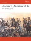 Lützen & Bautzen 1813 (Osprey Campaign) - Richard Brzezinski, David Chandler, Christa Hook