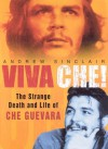 Viva Che! The Strange Death and Life of Che Guevara - Andrew Sinclair