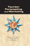 Tourism Forecasting and Marketing (Monograph Published Simultaneously As the Journal of Travel & Tourism Marketing, 1/2) - Kevin Wong, Haiyan Song