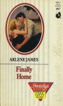Finally Home (Silhouette Romance, No 687) - Arlene James