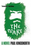 The Wake: A Novel - Paul Kingsnorth