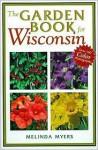 Garden Book for Wisconsin - Melinda Myers, Thomas Nelson Publishers