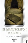 El Manuscrito 1. El secreto (Spanish Edition) - Blanca Miosi