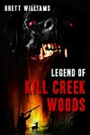 Legend of Kill Creek Woods - Brett Williams