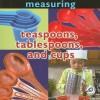 Cucharaditas, Cucharadas y Tazas (Teaspoons, Tablespoons, and Cups: Measuring) - Holly Karapetkova