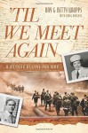 'Til We Meet Again: A Memoir of Love and War - Betty Whipps, Ray Whipps, Craig Borlase