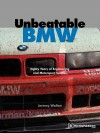 Unbeatable BMW: Eighty Years of Engineering and Motorsport Success - Jeremy Walton, Nelson Piquet, Karl-Heinz Kalbfell