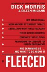 Fleeced: How Barack Obama, Media Mockery of Terrorist Threats, Liberals Who Want to Kill Talk Radio, the Do-Nothing Congress, Companies That Help Iran, and Washington Lobbyists for Foreign Governments Are Scamming Us ... and What to Do About It - Dick Morris, Eileen McGann