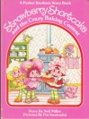 Strawberry Shortcake and the Crazy Baking Contest (Strawberry Shortcake) - Nell Miller, Pat Sustendal