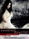 HER SWEETEST DOWNFALL (Forever Girl, #1.5) - Rebecca Hamilton