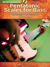 Pentatonic Scales for Bass: Fingerings, Exercises and Proper Usage of the Essential Five-Note Scales [With CD (Audio)] (Bass Builders) - Ed Friedland