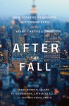 After the Fall: New Yorkers Remember September 2001 and the Years That Followed - Mary Marshall Clark, Peter Bearman, Catherine Ellis, Stephen Drury Smith