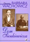 Dom Sienkiewicza - Barbara Wachowicz
