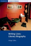 Writing Lives: Literary Biography - Midge Gillies, Yuval Neria