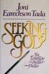 Seeking God: My Journey of Prayer and Praise - Joni Eareckson Tada