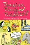 Teasing Tongue Twisters - John L. Foster