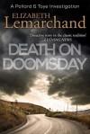 Death on Doomsday (Pollard & Toye #4) - Elizabeth Lemarchand