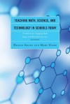 Teaching Math, Science, and Technology in Schools Today: Guidelines for Engaging Both Eager and Reluctant Learners - Dennis Adams, Mary Hamm