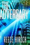 The Adversary - Reece Hirsch