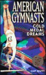 American Gymnasts: Gold Medal Dreams - Chip Lovitt
