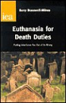 Euthanasia for Death Duties: Putting Inheritance Tax Out of Its Misery (Research Monograph, 54) - Barry Bracewell-Milnes