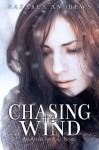 Chasing the Wind - Nazarea Andrews