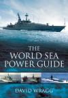 World of Sea Power Guide. David Wragg - David Wragg