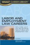 Vault Guide to Labor and Employment Law Careers - Vault