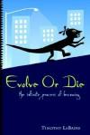 Evolve or Die - Timothy LaBadie